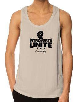 Introverts Unite Separately Tank Top