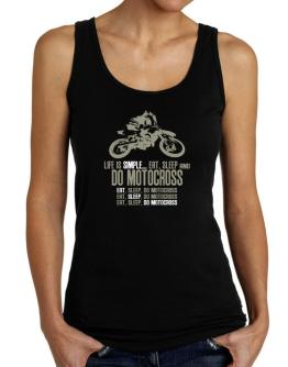 """ Life is simple... eat, sleep and do Motocross "" Tank Top Women"