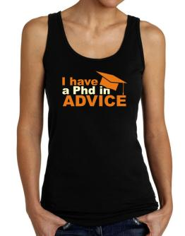 I Have A Phd In Advice Tank Top Women
