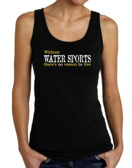 Without Water Sports There