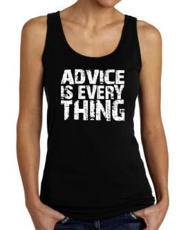 Advice Is Everything Tank Top Women