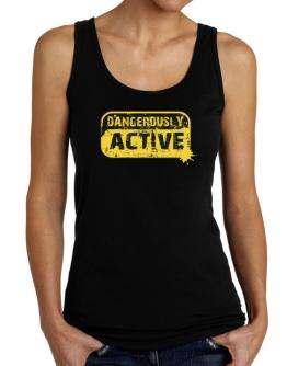 Dangerously Active Tank Top Women