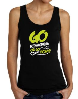 Go Accommodating Or Go Home Tank Top Women