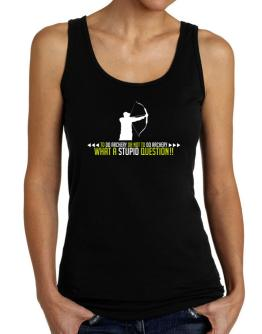 To do Archery or not to do Archery, what a stupid question!! Tank Top Women