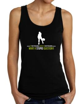 To play Pickleball or not to play Pickleball, what a stupid question!! Tank Top Women