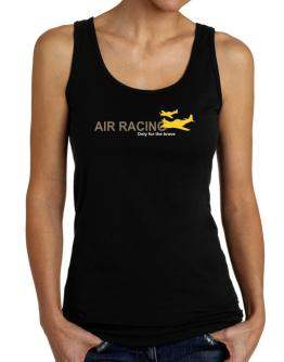 """ Air Racing - Only for the brave "" Tank Top Women"