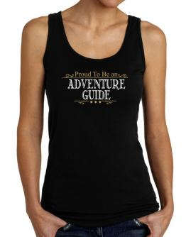 Proud To Be An Adventure Guide Tank Top Women