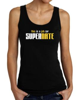 This Is A Job For Supernate Tank Top Women