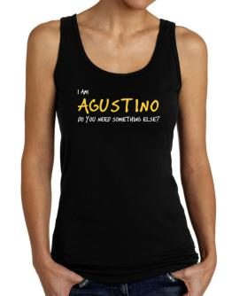 I Am Agustino Do You Need Something Else? Tank Top Women