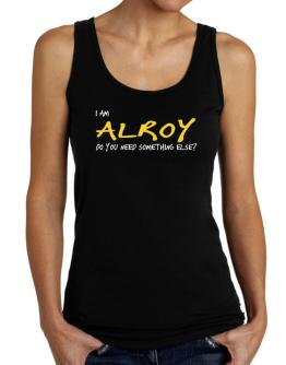 I Am Alroy Do You Need Something Else? Tank Top Women