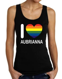 I Love Aubrianna - Rainbow Heart Tank Top Women