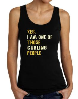 Yes I Am One Of Those Curling People Tank Top Women