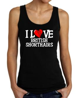 I Love British Shorthairs - Scratched Heart Tank Top Women