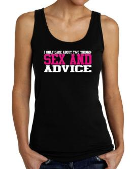 I Only Care About Two Things: Sex And Advice Tank Top Women