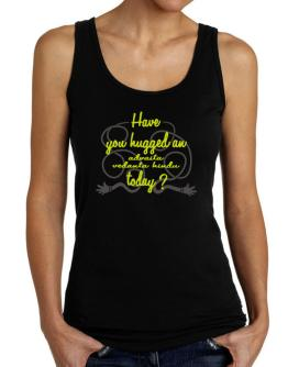 Have You Hugged An Advaita Vedanta Hindu Today? Tank Top Women