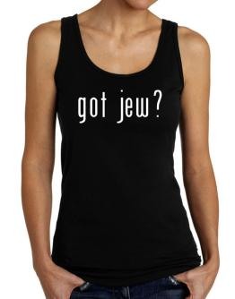 """ Got Jew? "" Tank Top Women"