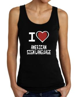 I Love American Sign Language Tank Top Women