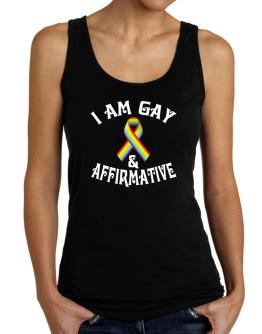 I Am Gay And Affirmative Tank Top Women