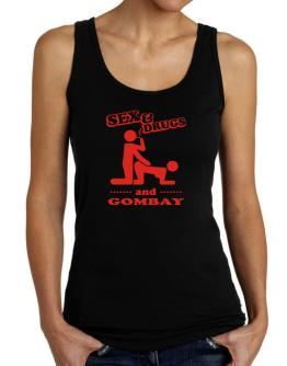Sex & Drugs And Gombay Tank Top Women