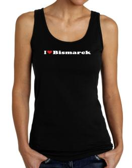 I Love Bismarck Tank Top Women