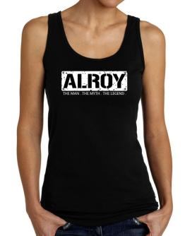 Alroy : The Man - The Myth - The Legend Tank Top Women