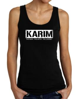 Karim : The Man - The Myth - The Legend Tank Top Women