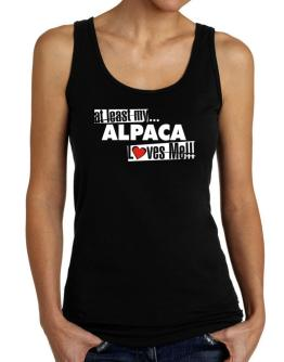 At Least My Alpaca Loves Me ! Tank Top Women