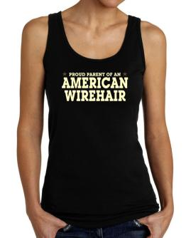 PROUD PARENT OF A American Wirehair Tank Top Women