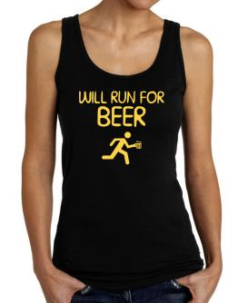 Will Run For Beer Tank Top Women