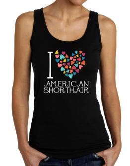 I love American Shorthair colorful hearts Tank Top Women