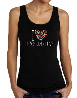 I love Peace And Love colorful hearts Tank Top Women