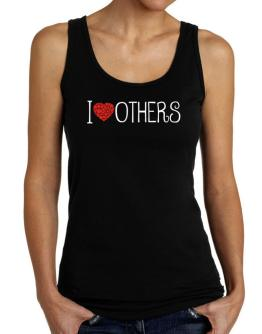 I love Others cool style Tank Top Women