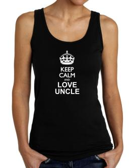 Keep calm and love Auncle Tank Top Women