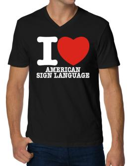 I Love American Sign Language V-Neck T-Shirt