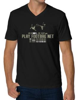 """ Life is simple... eat, sleep and play Footbag Net "" V-Neck T-Shirt"