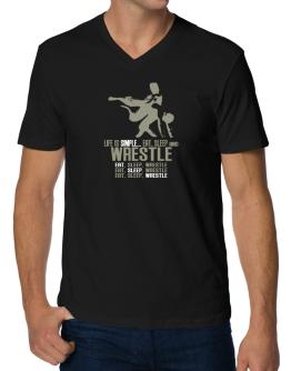 """ Life is simple... eat, sleep and Wrestle "" V-Neck T-Shirt"