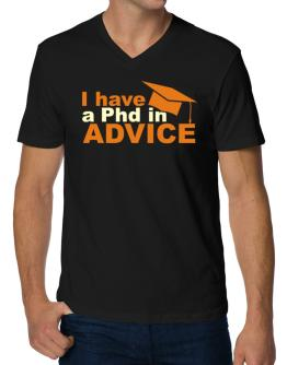 I Have A Phd In Advice V-Neck T-Shirt