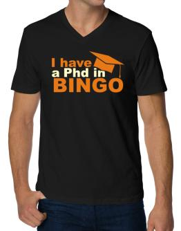I Have A Phd In Bingo V-Neck T-Shirt