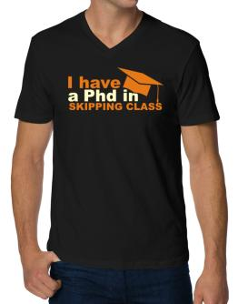 I Have A Phd In Skipping Class V-Neck T-Shirt
