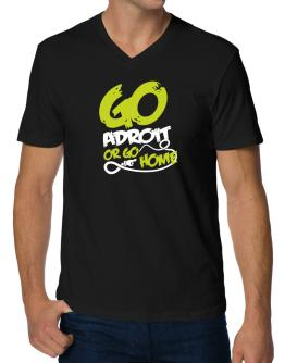Go Adroit Or Go Home V-Neck T-Shirt