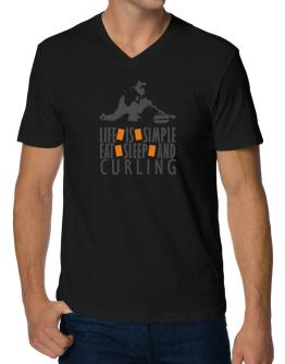 Life Is Simple. Eat , Sleep & Curling V-Neck T-Shirt