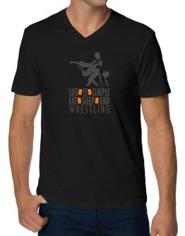 Life Is Simple. Eat , Sleep & Wrestling V-Neck T-Shirt