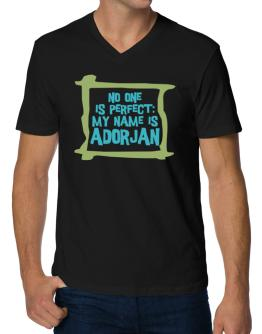 No One Is Perfect: My Name Is Adorjan V-Neck T-Shirt