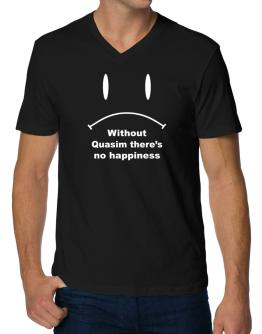 Without Quasim There Is No Happiness V-Neck T-Shirt
