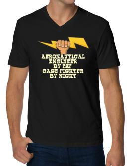 Aeronautical Engineer By Day, Cage Fighter By Night V-Neck T-Shirt