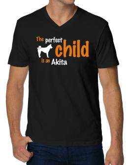 The Perfect Child Is An Akita V-Neck T-Shirt