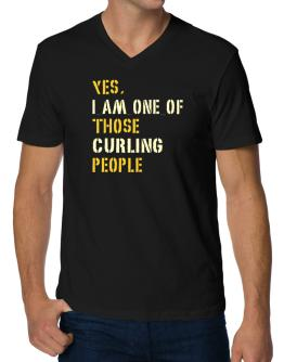 Yes I Am One Of Those Curling People V-Neck T-Shirt