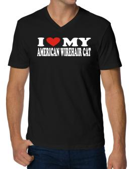 I Love My American Wirehair V-Neck T-Shirt