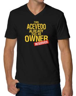 This Acevedo Already Has An Owner - Reserved V-Neck T-Shirt