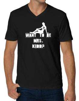 Want To Be Mrs. Kidd? V-Neck T-Shirt